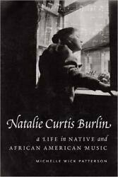Natalie Curtis Burlin A Life In Native And African American Music