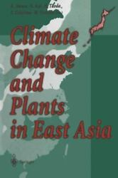 Climate Change and Plants in East Asia (2013, Paperback)