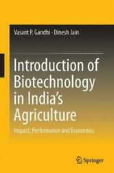 Introduction Of Biotechnology In Indiaand039s Agriculture Impact Performance A...