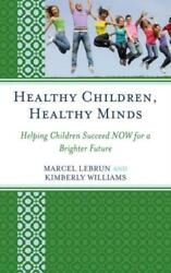 Healthy Children Healthy Minds Helping Children Succeed Now For A Brighte...
