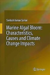 Marine Algal Bloom: Characteristics, Causes and Climate Change Impacts by...
