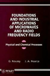 Foundations And Industrial Applications Of Microwave And Radio Frequency Fi...