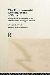 The Environmental Consequences Of Growth Steady-state Economics As An Alte...