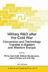 Military Randd After The Cold War Conversion And Technology Transfer In East...