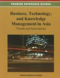 Business Technology And Knowledge Management In Asia Trends And Innovati...
