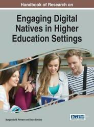 Handbook Of Research On Engaging Digital Natives In Higher Education Settin...