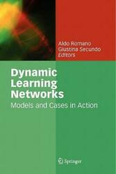 Dynamic Learning Networks Models And Cases In Action