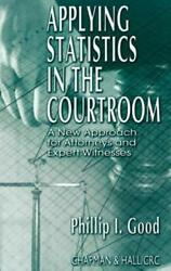 Applying Statistics In The Courtroom A New Approach For Attorneys And Expe...