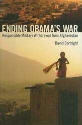 Ending Obamaand039s War Responsible Military Withdrawal From Afghanistan