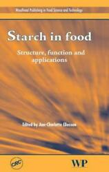 Starch In Food Structure Function And Applications
