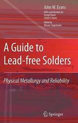 A Guide To Lead-free Solders Physical Metallurgy And Reliability