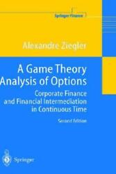 A Game Theory Analysis Of Options Corporate Finance And Financial Intermed...