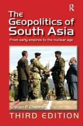 The Geopolitics Of South Asia From Early Empires To The Nuclear Age