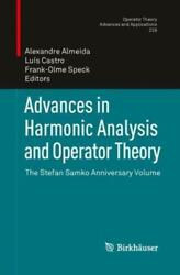Advances In Harmonic Analysis And Operator Theory The Stefan Samko Anniver...