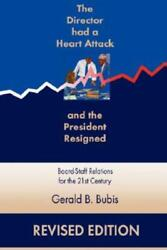 The Director Had A Heart Attack And The President Resigned Board-staff Rel...