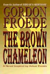 The Brown Chameleon: A Novel Inspired By Actual Events
