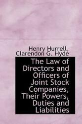 The Law Of Directors And Officers Of Joint Stock Companies, Their Powers, D...