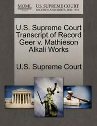 U. S. Supreme Court Transcript of Record Geer V. Mathieson Alkali Works...
