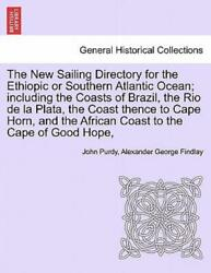 The New Sailing Directory For The Ethiopic Or Southern Atlantic Ocean Incl...