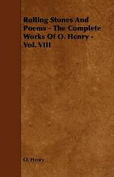 Rolling Stones And Poems - The Complete Works Of O Henry - Vol Viii