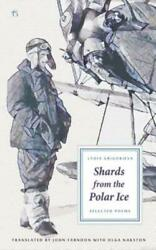 Shards from the Polar Ice : Selected Poems by Lydia Grigorieva (2016 Paperback)