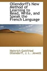 Ollendorffand039s New Method Of Learning To Read Write And Speak The French La...