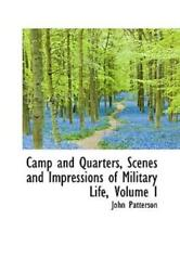Camp And Quarters Scenes And Impressions Of Military Life Volume I