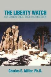 The Liberty Watch Our Country's Most Priceless Possession
