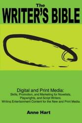 The Writer's Bible Digital And Print Media Skills, Promotion, And Marketi...
