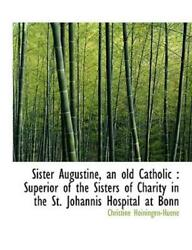 Sister Augustine An Old Catholic Superior Of The Sisters Of Charity In Th...