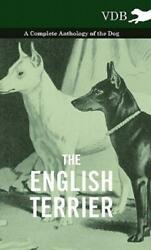 The English Terrier A Complete Anthology Of The Dog