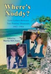 Whereand039s Noddy Love Letters Between Two Pontinsand039 Bluecoats 1982 - 1984