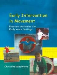Early Intervention In Movement Practical Activities For Early Years Settin...