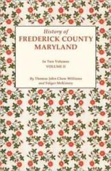 History Of Frederick County, Maryland In Two Volumes Volume Ii