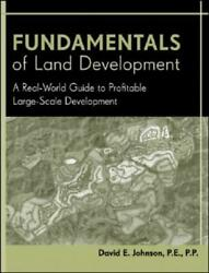Fundamentals Of Land Development A Real-world Guide To Profitable Large-sc...