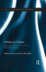 Children As Citizens Engaging With The Child's Voice In Educational Settin...