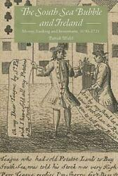 The South Sea Bubble And Ireland Money, Banking And Investment, 1690-1721