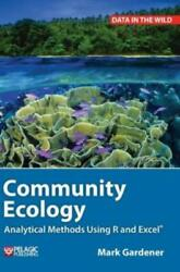 Community Ecology Analytical Methods Using R And Excel