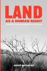 Land As A Human Right A History Of Land Law And Practice In Tanzania