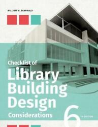 Checklist Of Library Building Design Considerations Sixth Edition