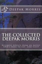 Collected Deepak Morris Business Advice From An Artist And I Have To Eat A...