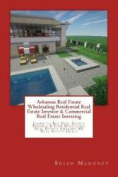 Arkansas Real Estate Wholesaling Residential Real Estate Investor And Commerc...