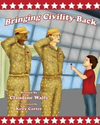 Bringing Civility Back Teaching Our Next Generation On How To Bring Civil...