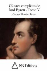 Oeuvres Compltes De Lord Byron - Tome V