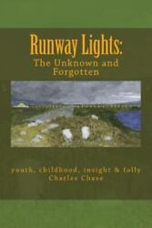 Runway Lights The Unknown And Forgotten