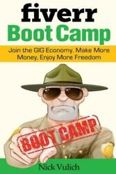 Fiverr Boot Camp Join The Gig Economy Make More Money Enjoy More Freedom