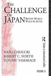 Challenge Of Japan Before World War Ii By Nazli Choucri 2013 Paperback