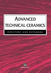 Advanced Technical Ceramics Directory And Databook By Chapman And Hall Staff,...