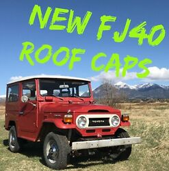 Toyota Land Cruiser Fj40 Bj40 Brand New Roof Cap Made In Usa Free Shipping