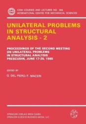 Unilateral Problems In Structural Analysis -- 2 Proceedings Of The Second ...